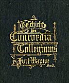 Geschichte des Concordia Collegiums zu Fort…
