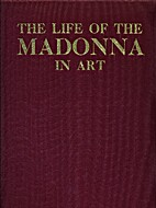 The Life of the Madonna in Art by Pauline