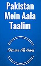 Pakistan Mein Aala Taalim by Usman Ali Isani