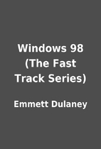 Windows 98 (The Fast Track Series) by Emmett…