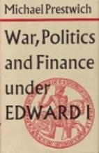 War, politics, and finance under Edward I by…