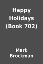 Happy Holidays (Book 702) by Mark Brockman
