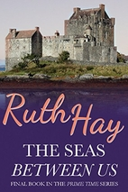 The Seas Between Us by Ruth Hay