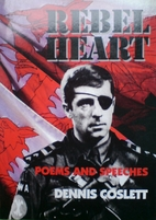 Rebel Heart: Poems And Speeches by Dennis…