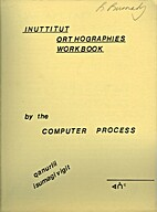 Inuttitut Orthographies Workbook by Computer…