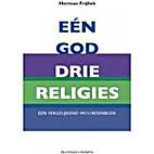 Eén God, drie religies een…