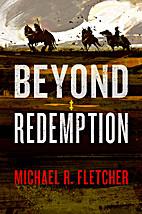 Beyond Redemption by Michael R Fletcher