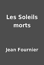 Les Soleils morts by Jean Fournier