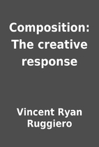Composition: The creative response by…