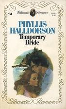 Temporary Bride by Phyllis Halldorson