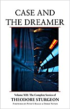 Case and the Dreamer: Volume XIII: The…