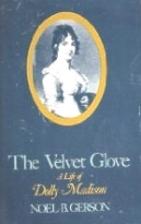 The velvet glove by Noel Bertram Gerson