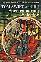 Tom Swift and His Spectromarine Selector by…