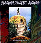 Brauer bunte Mauer = varicoloured wall = Le…