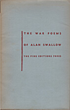 The War Poems of Alan Swallow by Alan…
