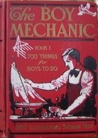 The Boy Mechanic, Book 1, 700 Things for…