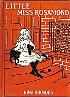 Little Miss Rosamond by Nina Rhoades