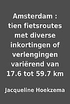 Amsterdam : tien fietsroutes met diverse…