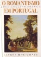 O Romantismo em Portugal by José-Augusto…