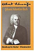 J. S. Bach by Albert Schweitzer