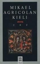 Mikael Agricolan kieli by Esko Koivusalo