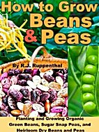 How to Grow Beans and Peas: Planting and…