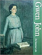 Gwen John: An Interior Life by Cecily…