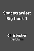Spacetrawler: Big book 1 by Christopher…