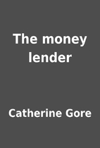 The money lender by Catherine Gore