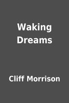 Waking Dreams by Cliff Morrison