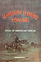 Horse dung trail : saga of the American…
