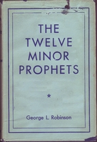 The Twelve Minor Prophets by George L.…