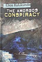 The Amorgos Conspiracy by Elias Kulukundis