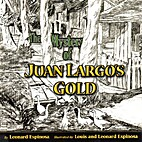 The Mystery of Juan Largo's Gold by Leonard…