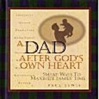 A Dad After God's Own Heart by Paul Lewis