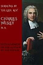 Sermons of the Late Rev. Charles Wesley by…