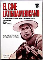 El cine latinoamericano : o, Por una…
