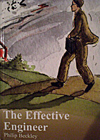 The Effective Engineer by Philip Beckley