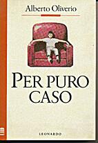 Per puro caso by Alberto Oliverio