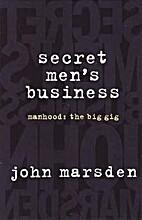 Secret Men's Business (Manhood: The Big Gig)…