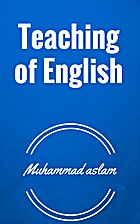 Teaching of English by Muhammad Aslam