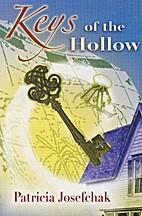 Keys of the Hollow by Patricia Josefchak