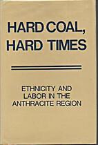 Hard coal, hard times : ethnicity and labor…