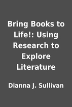 Bring Books to Life!: Using Research to…