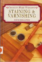 Staining & Varnishing by David Holloway