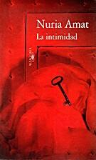 La intimidad by Nuria Amat
