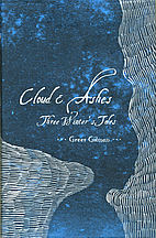 Cloud & Ashes: Three Winter's Tales by…