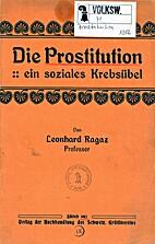 Die Prostitution : ein soziales Krebsübel…