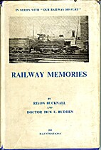 Railway memories by Rixon Bucknall