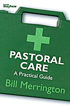 Pastoral Care: A Practical Guide by Bill…
